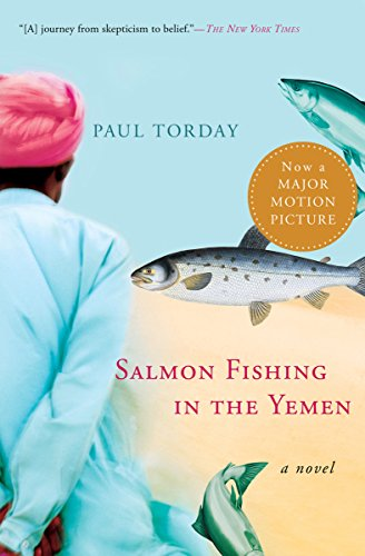 Salmon Fishing in the Yemen: A Novel                                                 by Paul Torday