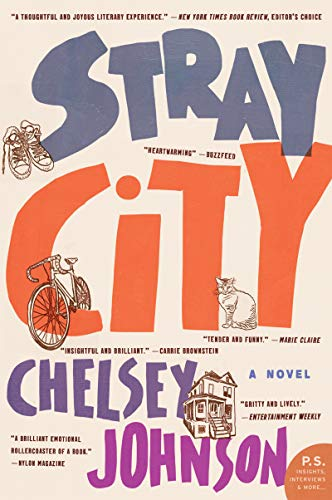 Stray City: A Novel                                                 by Chelsey Johnson