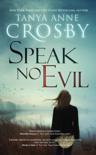 Speak No Evil (An Oyster Point Thriller Book 1)                                                 by Tanya Anne Crosby
