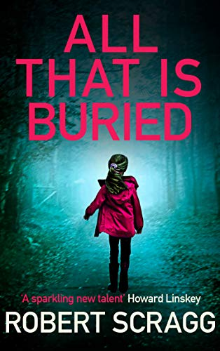 All That Is Buried by Robert Scragg